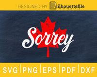 Sorrey Sorry Canadian Funny Apology Red Maple Leaf svg