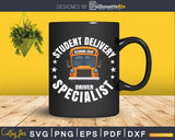 Student Delivery Driver Specialist Funny School Bus Svg