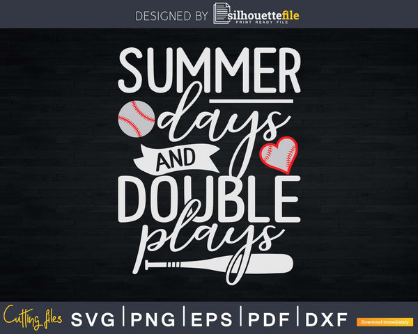Summer Days and Double Plays Svg Baseball Mom Life Cricut