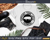 Support Your Local Farmers Pig Farmer svg dxf cut file t