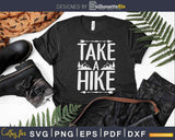 Take a Hike Svg Outdoor Hiking Nature Hiker Vintage Dxf Png