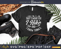 That's What I Do Hike & Know Things Hiking Svg Dxf Cut Files