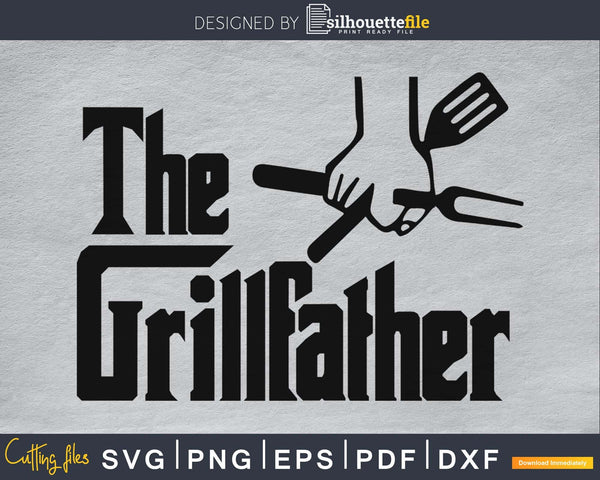 The Grillfather Dad Grill Father Day Master SVG Cricut files