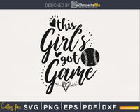 this girl's got game Softball svg png cutting cricut digital