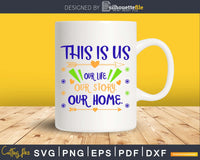 This Is us our life story home SVG Cutting file