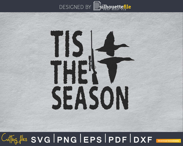 Tis the Season duck hunting svg png digital cutting files