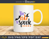 Too cute to spook Halloween cricut svg craft cut files