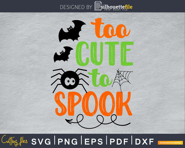 Too Cute to Spook halloween svg craft cut file