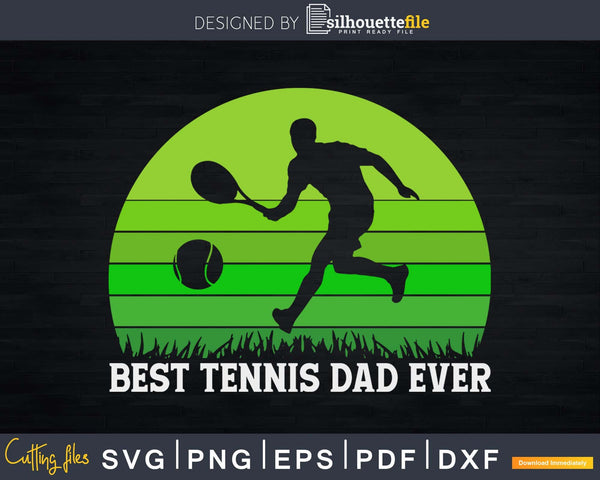 Vintage Retro Best Tennis Dad Ever Funny Svg Cut Printable