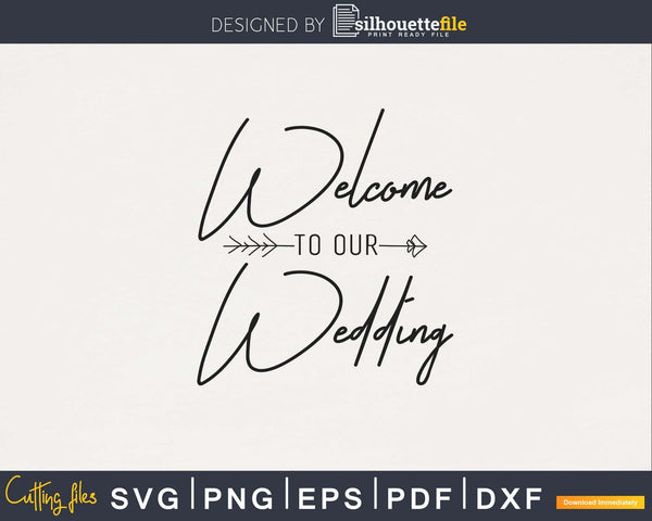 Welcome To Our Wedding svg png cutting files
