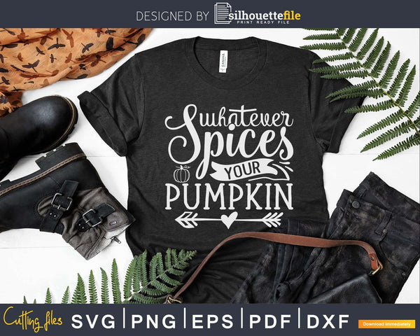 Whatever Spices Your Pumpkin Halloween Svg Funny Fall Cut