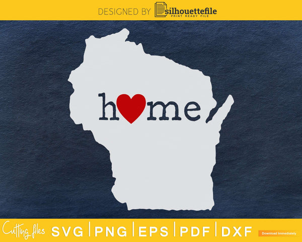 Wisconsin WI Home Heart Native Map svg cricut cut digital