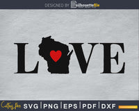 Wisconsin WI Love Home Heart Native Map silhouette cricut