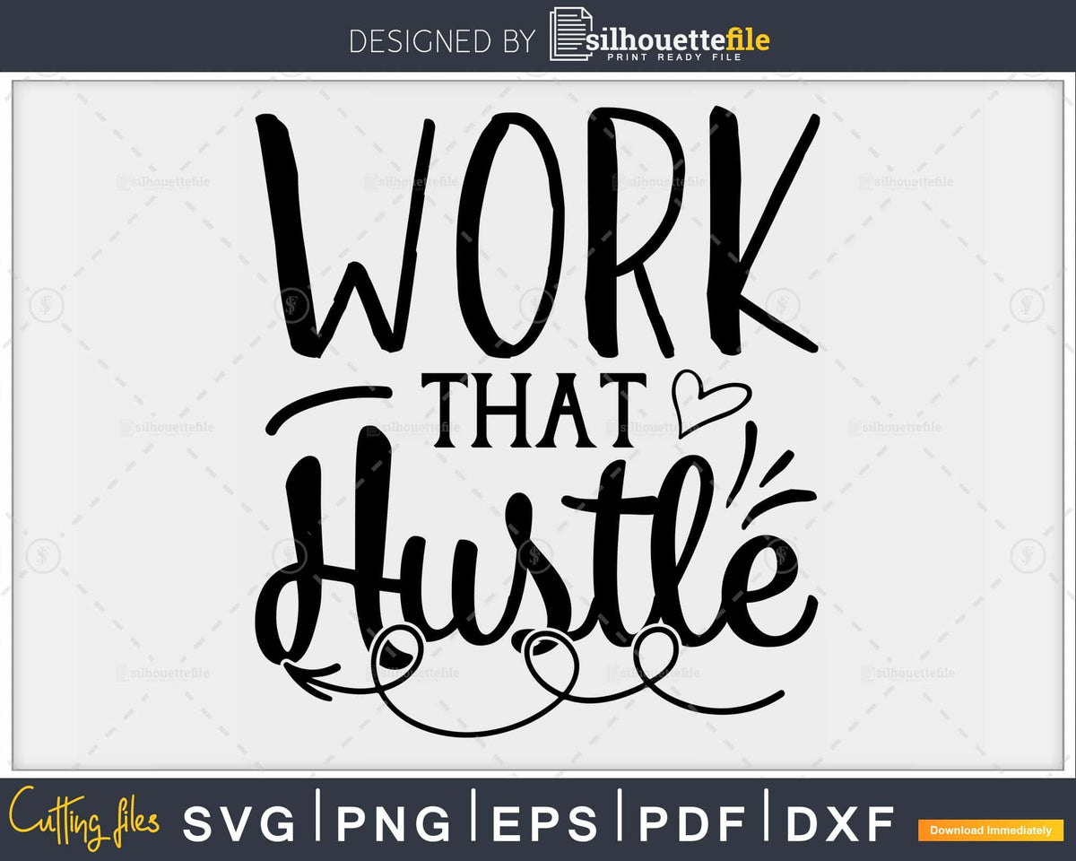 Work That Hustle Funny Fitness Workout Svg Printable Cut Files Silhouettefile