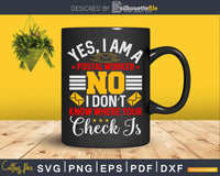Yes I Am a Postal Worker Mailman Svg Dxf Cut Files
