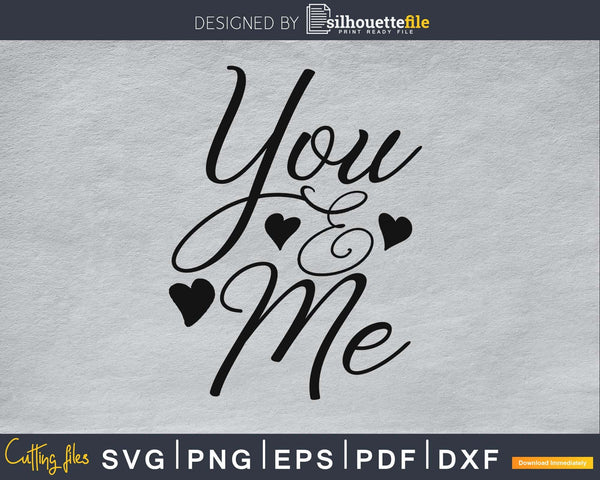 You and Me heart Anniversary wedding SVG PNG digital cut