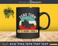 Zero Turn It's How I Roll Cool Lawn Mower Svg Designs