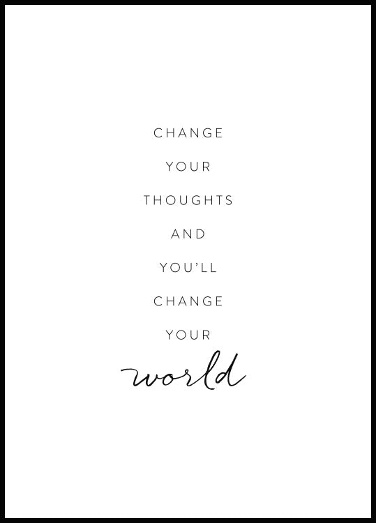 Change your thoughts and you'll change your world Poster