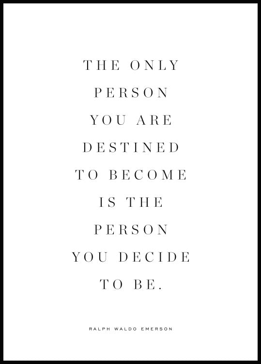 "Poster med citatet ""The only person you are destined to become is the person you decide to be."" – Ralph Waldo Emerson"