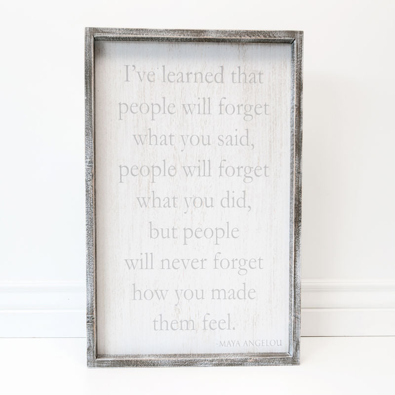 I've Learned That People Will Framed Sign