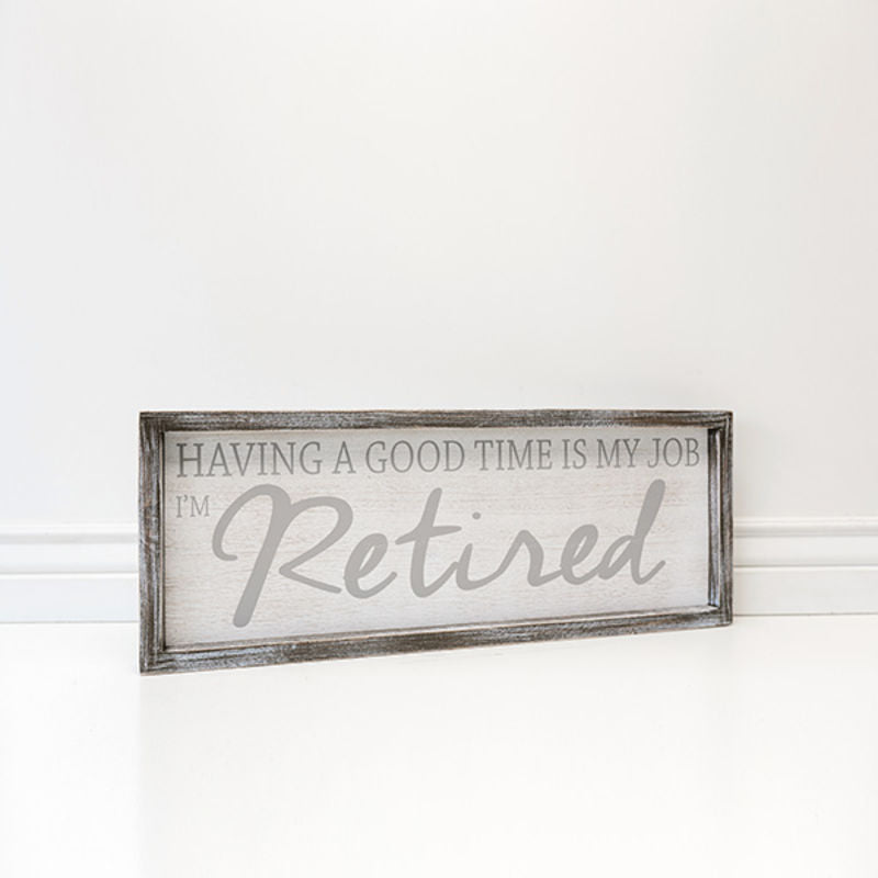 Having A Good Time Is Framed Sign