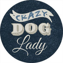 Crazy Dog Lady Car Coaster