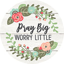 Pray Big Worry Little Car Coaster