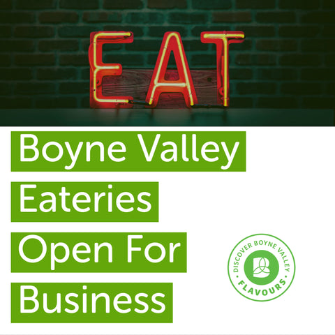 Boyne Valley Flavour's Eateries Open for Business!
