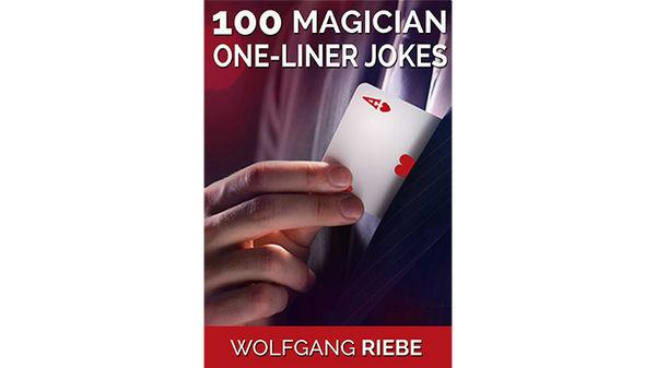 100 Magician One-Liner Jokes by Wolfgang Riebe eBook DOWNLOAD