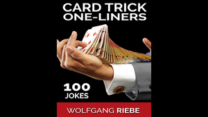 100 Card Trick One-Liner Jokes by Wolfgang Riebe eBook DOWNLOAD