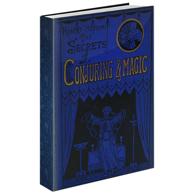 Secrets of Conjuring And Magic by Robert Houdin & The Conjuring Arts Research Center - eBook DOWNLOAD