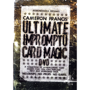 Ultimate Impromptu Card Magic by Cameron Francis & Big Blind Media
