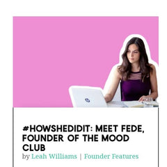 How she did it - Fede Trimarchi interview for Found & Florish