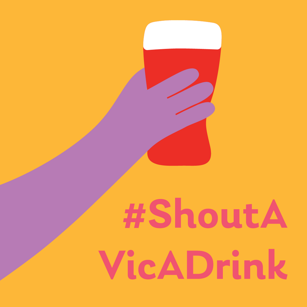 Shout a Vic a Drink