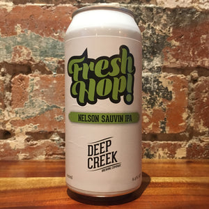 Deep Creek Fresh Hop! Nelson Sauvin IPA