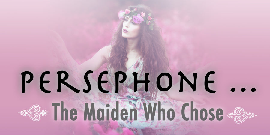 Persephone: The Subtlety of Feminine Power