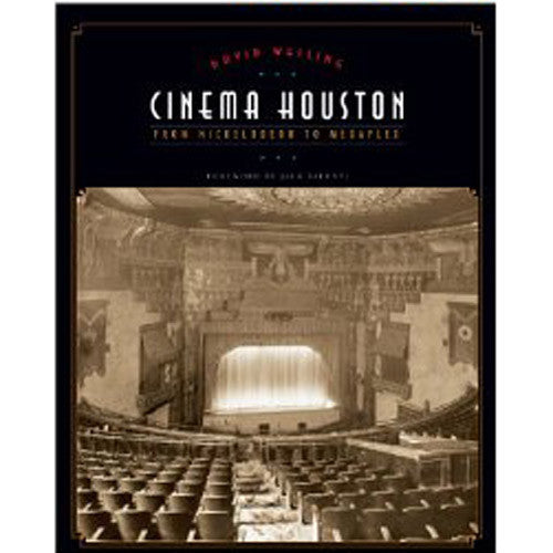 Cinema Houston: From Nickelodeon to Megaplex - Body Mind & Soul