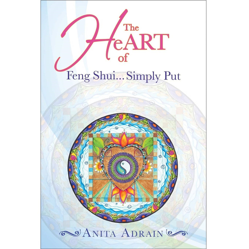 Heart of Feng Shui... Simply Put