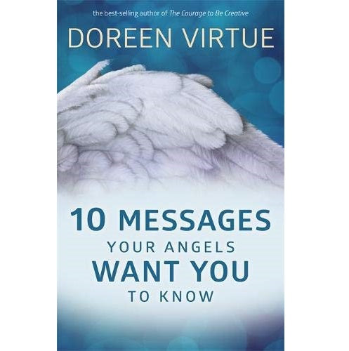10 Messages Your Angels Want You to Know - Body Mind & Soul