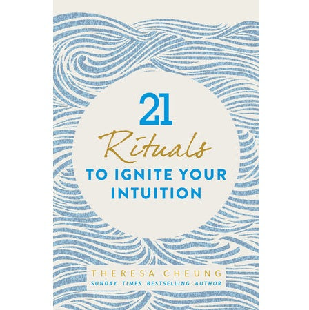 21 Rituals to Ignite Your Intuition - Body Mind & Soul