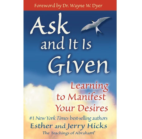 Ask and It Is Given - Body Mind & Soul