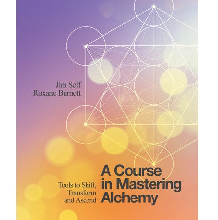 Course in Mastering Alchemy - Body Mind & Soul