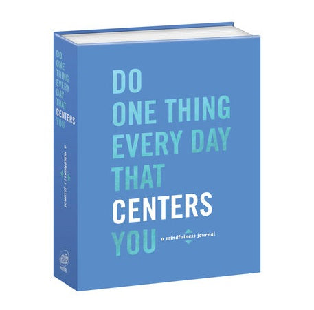 Do One Thing Every Day That Centers You