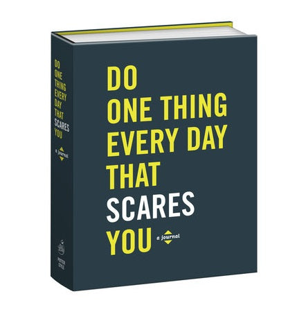 Do One Thing Every Day That Scares You - Body Mind & Soul