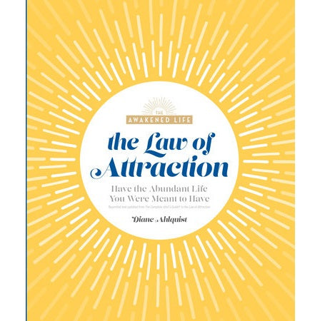 Law of Attraction: Have the Abundant Life You Were Meant to Have