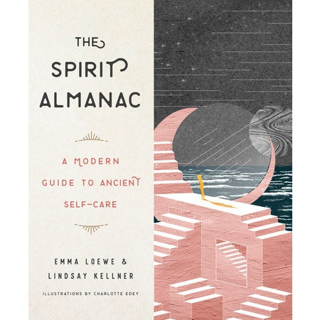Spirit Almanac: A Modern Guide to Ancient Self-Care