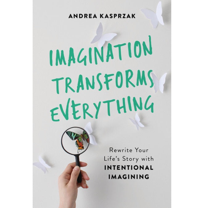 Imagination Transforms Everything