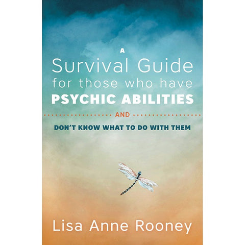 A Survival Guide for Those Who Have Psychic Abilities