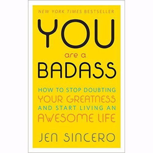 You Are A Badass - Body Mind & Soul