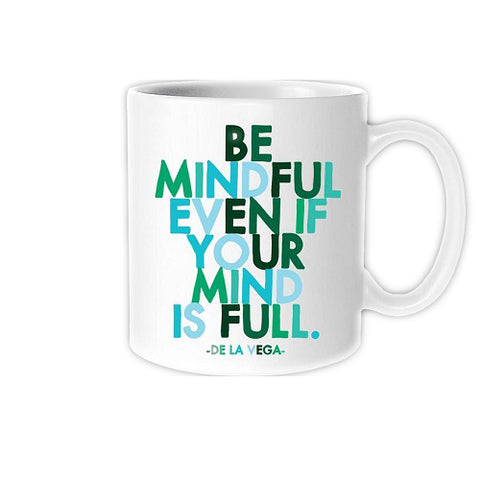 Be Mindful ... Mug